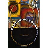 Capturing Sound: How Technology Has Changed Music (Roth Family Foundation Music in America Book)by Mark Katz