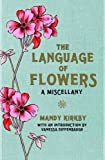 The Language of Flowers: A Miscellany. Mandy Kirby