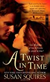 A Twist In Time (0312943547) by Squires, Susan