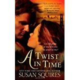 A Twist in Timeby Susan Squires