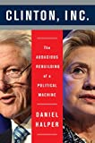 img - for Clinton, Inc.: The Audacious Rebuilding of a Political Machine book / textbook / text book