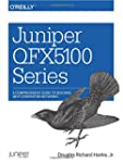 Juniper QFX5100 Series: A Comprehensi...