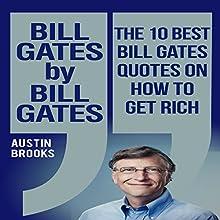 Bill Gates by Bill Gates: The 10 Best Bill Gates Quotations on How to Get Rich | Livre audio Auteur(s) : Austin Brooks Narrateur(s) : Neil Reeves
