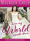 Turn My World Upside-Down (The Marconi Brides Book 3)