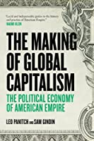 The Making Of Global Capitalism: The Political Economy Of American Empire from Sam Gindin and Leo Panitch