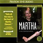 Martha Inc.: The Incredible Story of Martha Stewart Living Omnimedia   Christopher Byron