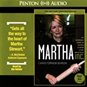 Martha Inc.: The Incredible Story of Martha Stewart Living Omnimedia | [Christopher Byron]