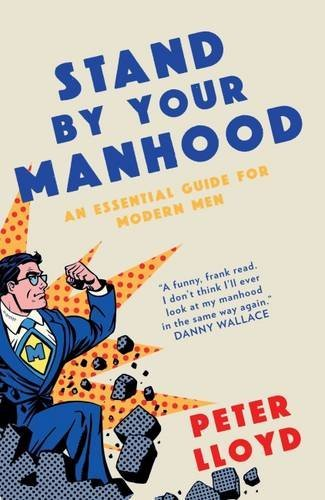 stand-by-your-manhood-an-essential-guide-for-modern-men