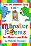 Monster Poems for Monstrous Kids: Illustrated Childrens Book of Poems, About Monsters Who Live Under the Bed and in Lots of Other Places Too! (Beginner Reader, ages 3-8) (Top of the Wardrobe Gang 4)