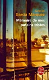 Memoire de Mes Putains Tristes (Ldp Litterature) (French Edition) (225311684X) by Garcia Marquez, G.