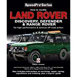 Land Rover Discovery, Defender & Range Rover: How to Modify for High Performance & Serious Off-road Action (SpeedPro...