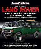 Land Rover Discovery, Defender & Range Rover: How to Modify for High Performance & Serious Off-road Action (SpeedPro Series)