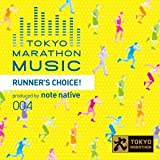 TOKYO MARATHON MUSIC presents RUNNER'S CHOICE produced by note native