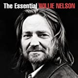 Willie Nelson The Essential Willie Nelson