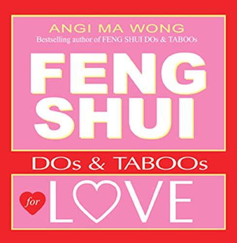 Feng Shui Do's and Taboos for Love (Feng Shui DOs & TABOOs), Wong, Angi Ma