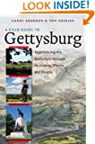 A Field Guide to Gettysburg: Experiencing the Battlefield through Its History, Places, and People