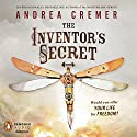 The Inventor's Secret Audiobook by Andrea Cremer Narrated by Leslie Bellair