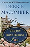 The Inn at Rose Harbor: A Novel [Hardcover] [2012] 1 Ed. Debbie Macomber by  Debbie Macomber in stock, buy online here