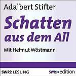 Schatten aus dem All | Adalbert Stifter