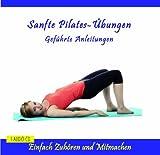 Sanfte Pilates-Übungen - Pilates-CD mit Anleitung - Pilatesübungen für jeden Tag - für Anfänger, Fortgeschrittene, Schwangere, Frauen, Männer oder Kinder: Einfach Zuhören und Mitmachen