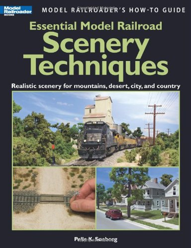 Essential Model Railroad Scenery Techniques (Model Railroader's How-To Guide)