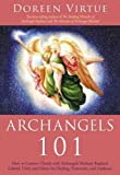 """Archangels 101 How to Connect Closely with Archangels Michael, Raphael, Uriel, Gabriel and Others for Healing, Protection, and Guidan [ ARCHANGELS 101"" av Doreen Virtue"