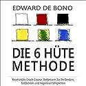 Die 6 Hüte Methode: Kreativitäts-Сrash-Сourse. Verbessern Sie Ihr Denken, Gedächtnis und kognitive Fähigkeiten (6 Thinking Hats) Hörbuch von Edward de Bono Gesprochen von: Jürgen Kalwa