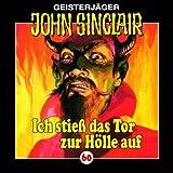 """Ich Stie� das Tor zur H�lle aufvon """"John Sinclair"""""""