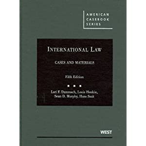 International Law, Cases and Materials, 5th (American Casebooks) Lori F. Damrosch, Louis Henkin, Sean D. Murphy and Hans Smit