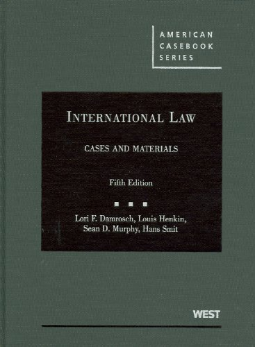 Damrosch, Henkin, Murphy and Smit's International Law,...