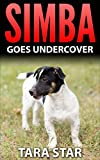 Childrens Book: Simba Goes Undercover (Beautifully Illustrated Childrens Bedtime Story Book) (Kids Mystery Spies Series (Book 2))