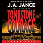 Tombstone Courage (       UNABRIDGED) by J. A. Jance Narrated by Hillary Huber
