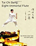 img - for Tai Chi Bang: Eight-Immortal Flute by Jesse Tsao (2012-10-10) book / textbook / text book