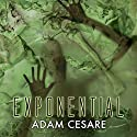 Exponential Audiobook by Adam Cesare Narrated by David Stifel