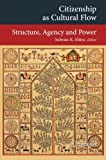 img - for Citizenship as Cultural Flow: Structure, Agency and Power (Transcultural Research - Heidelberg Studies on Asia and Europe in a Global Context) book / textbook / text book