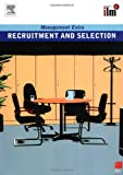 Recruitment and Selection (Management Extra)