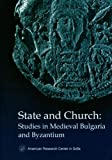 Acquista State and Church: Studies in Medieval Bulgaria and Byzantium