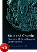 State and Church: Studies in Medieval Bulgaria and Byzantium
