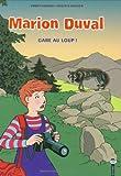 img - for Marion Duval, tome 12 : Gare au loup ! - S lection du Comit  des mamans Pintemps 2002 (6-9 ans) book / textbook / text book