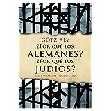 ¿Por qué los alemanes? ¿Por qué los judíos?: Las causas del Holocausto