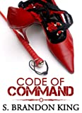 Code Of Command (A BDSM Erot... - S. Brandon King