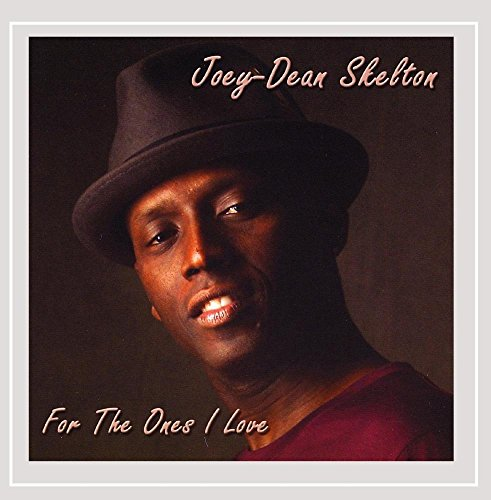 Joey-Dean Skelton - For the Ones I Love