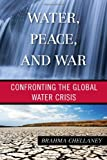 img - for Water, Peace, and War: Confronting the Global Water Crisis book / textbook / text book