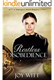 Restless Disobedience: Clean Amish Romance (A Jamesport Amish Romance Book 1)