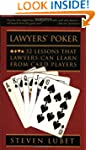 Lawyer's Poker: 52 Lessons that Lawye...