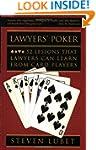 Lawyer's Poker: 52 Lessons that Lawye...