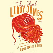 The Real Liddy James Audiobook by Anne-Marie Casey Narrated by Orlagh Cassidy