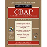 CBAP Certified Business Analysis Professional All-in-One Exam Guide with CDROMby Joseph Phillips