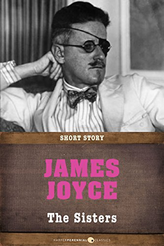 James Joyce - The Sisters: Short Story