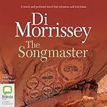 The Songmaster   Di Morrissey
